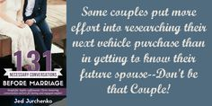 131 Necessary Conversations Before Marriage