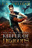 Free Kindle Book -   Keeper of Dragons: The Prince Returns (Keeper of Dragons, Book 1) (The Keeper of Dragons)