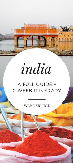 The perfect guide to visiting india with a 2 week itinerary of things to do and places to see.