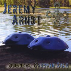 Jeremy Arndt - Journeys: Handpan Solo