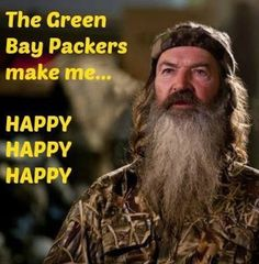 Green Bay Packers make me HAPPY HAPPY HAPPY!!!!!!!! LOL! Did you know he was picked to be the starting QB over Terry Bradshaw but, he turned it down because of his love of Ducks & Hunting.