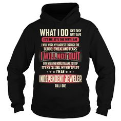 Independent Jeweler Till I Die What I do T-Shirts, Hoodies. Check Price Now ==► https://www.sunfrog.com/Jobs/Independent-Jeweler-Job-Title--What-I-do-114483581-Black-Hoodie.html?41382