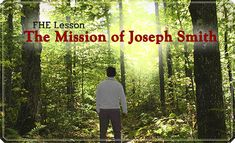 Free FHE lesson: The Mission of Joseph Smith