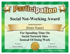 "Social Not-Working Award: Because there's a fine line between net-working and not-working. From ""101 Funny Office Awards"" by Larry Weaver"