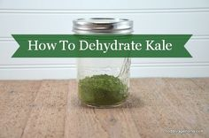 How To Dehydrate Kale by Food Storage Moms
