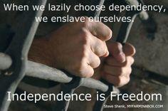 Independence is Freedom.  myfarminabox.com