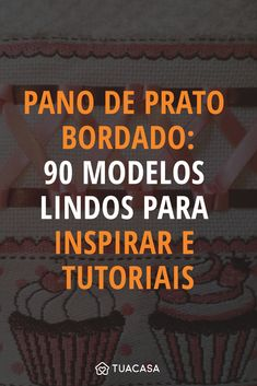 Pano de prato bordado: 90 modelos lindos para inspirar e tutoriais Learn Embroidery, Hand Embroidery Stitches, Marie Suarez, New Years Eve Party, Improve Yourself, Diy And Crafts, Patches, Creations, Crochet