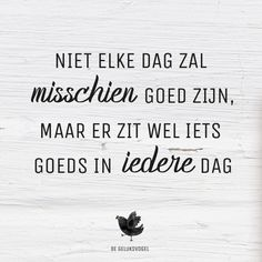 Me Quotes, Motivational Quotes, Inspirational Quotes, Positive Vibes Only, Positive Quotes, Cool Words, Wise Words, Learn Dutch, Dutch Quotes