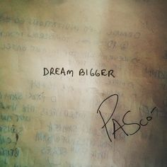 Dream Bigger ~ Pascó ______________________________ #notetoself #dreambigger…