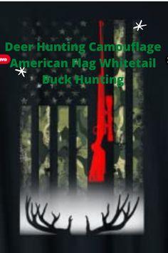 Whitetail Buck Deer Hunting American Camouflage USA Flag gift deer hunting dad Mom Grandpa Son Daughter #hunting #deerhunting #huntershirts #americanhuntingassociation #hunterlife #usaflag #huntingparents #huntinggrandpa #huntingson #huntermom #lovehunting #huntinglovers #camouflage #americanflag #4thofjuly #pride #huntingrifle #huntpride