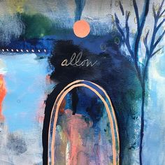 """Allow"" Brave intuitive mini painting by Flora Bowley Flora Bowley, Mini Paintings, Word Tattoos, Mixed Media Art, New Baby Products, Abstract Art, Bloom, Colours, Photo And Video"