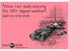 Funny pictures of hot weather humor. Might as well laugh while it's burning up outside! Someecards, Christian Grey, Hot Weather Humor, Just In Case, Just For You, All I Ever Wanted, Haha Funny, Funny Stuff, Funny Shit