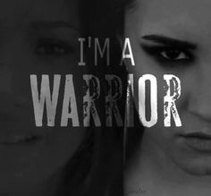 """""""...Now I've got thicker skin. I'm a warrior, I'm stronger than I've ever been and my armor is made of steel, you can't get in. I'm a warrior, and you can never hurt me again."""" - Demi Lovato"""