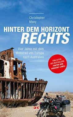 Buy Hinter dem Horizont rechts: Vier Jahre mit dem Motorrad von Europa nach Australien by Christopher Many and Read this Book on Kobo's Free Apps. Discover Kobo's Vast Collection of Ebooks and Audiobooks Today - Over 4 Million Titles! Biography, Ebooks, Comic Books, Comics, Cover, Products, Author, Europe, Life's A Journey