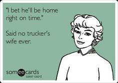Said no trucker's wife ever...