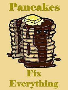 'Pancakes Fix Everything' Food Humor Cartoon 18x24 - Vinyl Print Poster