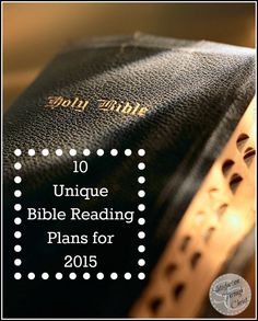 10 Unique Bible Reading Plans for 2015 | Satisfaction Through Christ | Are you making a resolution to read the Bible more in 2015? Here are ten awesome and unique Bible reading plans that can help.