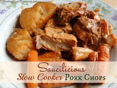 Chatting Over Chocolate: Saucilicious Slow Cooker Pork Chops