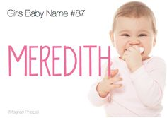 Meredith Evangeline is what I'm hoping to name my daughter...but you never know! Such a pretty name!
