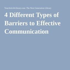 4 Different Types of Barriers to Effective Communication