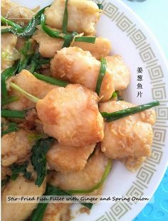 Little Joy Factory: Stir-Fried Fish Fillet with Spring Onions and Ginger 姜葱鱼片 Chinese Fish Fillet Recipe, Stir Fry Fish Fillet, Tilapia Fillet Recipe, Asian Fish Recipes, Whole30 Fish Recipes, Fried Fish Recipes, Seafood Recipes, Drink Recipes, Authentic Chinese Recipes