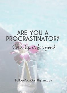 Are You A Procrastinator? If you tend to put things off for the sake of not  wanting to deal with them, but you often suffer the consequences later,  then this tip will help you get into action so you don't have to pay the  price later.