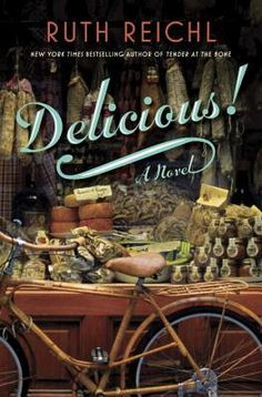 Delicious! By Ruth Reichl. Click on the link to find out more information about this Book! #Books #Library #NewReleases #JerseyvillePublicLibrary #Goodreads