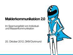 maklerkommunikation-20-vortrag-auf-der-dkm-2012-in-dortmund by Cybay New Media via Slideshare