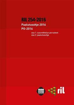 RIL 254.2016: Paalutusohje 2016. Paalutusohjeet eurokoodiaikaan. Uusittu ohje RIL 254-2016.