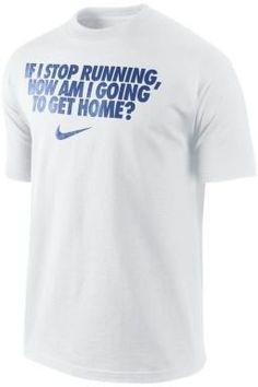 "ShopStyle: Nike ""If I Stop Running"" Men's T-Shirt"
