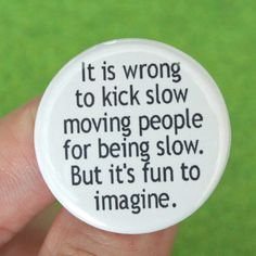 it is wrong to kick slow moving people for by thecarboncrusader, $2.00