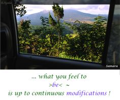 ... what you feel to >#be<  ~ is up to continuous #modifications !