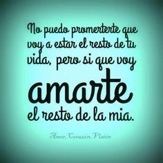 Prometo amarte por el resto de mi vida. Te Amo!