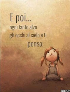 Italian Phrases, Italian Quotes, My Guardian Angel, Bff Quotes, Disney Fan Art, Love Words, I Miss You, Life Lessons, Decir No