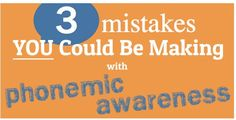 Worth Repeating: Do You Make These 3 Mistakes Teaching Phonemic Awareness?  - pinned by @PediaStaff – Please Visit ht.ly/63sNtfor all our ped therapy, school & special ed pins