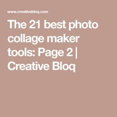 The 21 best photo collage maker tools: Page 2 | Creative Bloq