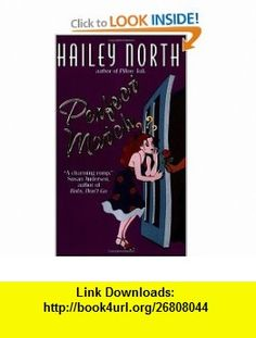 Perfect Match (9780380813063) Hailey North , ISBN-10: 0380813068  , ISBN-13: 978-0380813063 ,  , tutorials , pdf , ebook , torrent , downloads , rapidshare , filesonic , hotfile , megaupload , fileserve