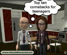 Comebacks for smart ass teenagers