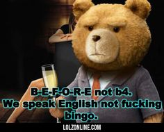 Before Not B4, We Speak English Not Fucking Bingo#funny #lol #lolzonline