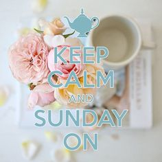 keep calm and Sunday on / created with Keep Calm and Carry On for iOS Hello Weekend, Happy Weekend, Happy Sunday, Hello Sunday, Keep Calm Posters, Keep Calm Quotes, Weekday Quotes, Sunday Quotes, Keep Calm Baby