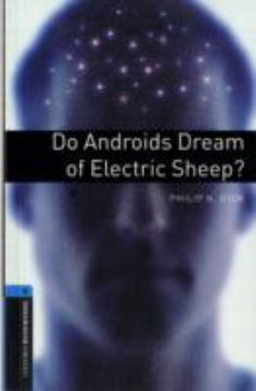 Do Android's Dream of Electric Sheep? by Philip K. Dick