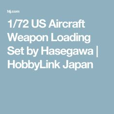 1/72 US Aircraft Weapon Loading Set by Hasegawa | HobbyLink Japan
