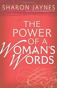 The Power of a Woman's Words by Sharon Jaynes,http://smile.amazon.com/dp/0736918698/ref=cm_sw_r_pi_dp_lCxxtb0ZVZFGHKCQ