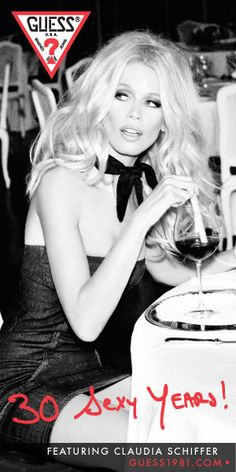 Loving Claudia Schiffer in this GUESS ad...hopefully I look this hot when I'm 41!