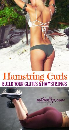 Hamstring Curls are one of the best exercises to target your hamstrings, glutes and entire core.