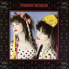 Strawberry Switchblade....this is their debut album and it truly kicks ass. If you like retro goth as much as I do...give it a whirl.