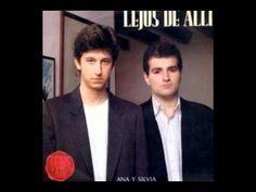 Lejos de allí - Ana y Silvia (1989) Lejos de allí, dúo sevillano formado por Iván Garcia-Pelayo y Mané Larregla,
