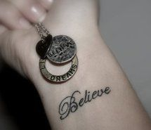Inspiring picture believe, tattoo, wrist. Resolution: 500x333 px. Find the picture to your taste!
