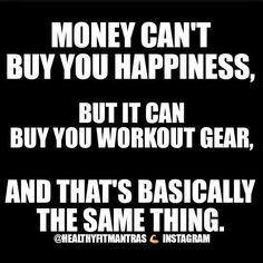Money can't buy you happiness...