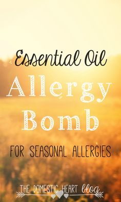 DIY Get your Normal Not Sniffy Health back. Essential Oil Allergy Bomb for Seasonal Allergies!